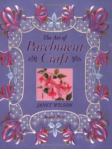 The Art of Parchment Craft by Janet Wilson