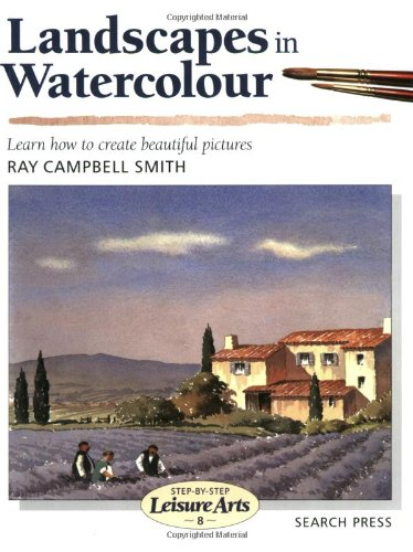Landscapes in Watercolour (SBSLA08) (Step-by-Step Leisure Arts) By Ray Campbell Smith