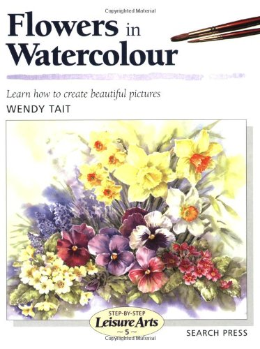 Flowers in Watercolour (SBSLA05) By Wendy Tait