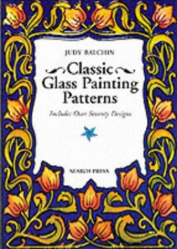 Classic Glass Painting Patterns By Judy Balchin