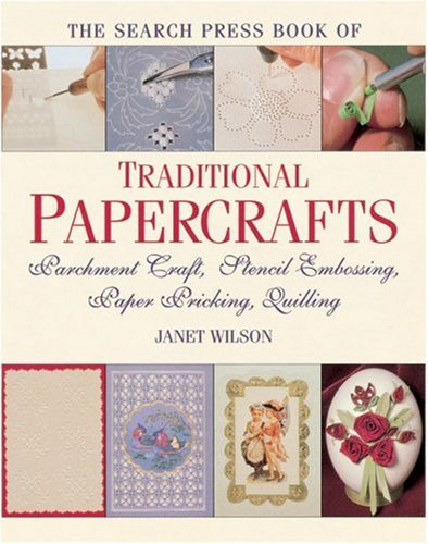 The Search Press Book of Traditional Papercrafts: Inspirations from the Past by Janet Wilson