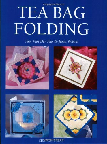 Tea Bag Folding: Designs and Techniques by Janet Wilson