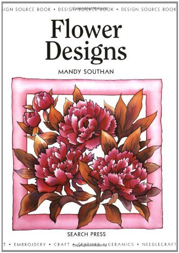 Design Source Book 04: Flower Designs (DSB04) (Design Source Books) By Mandy Southan