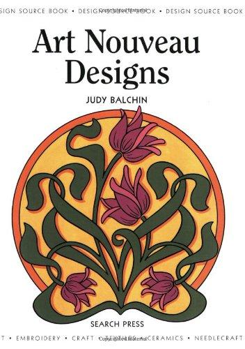 Design Source Book 01: Art Nouveau Designs (DSB01) (Design Source Books) By Judy Balchin