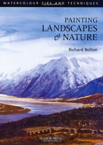 Painting Landscapes and Nature By Richard Bolton