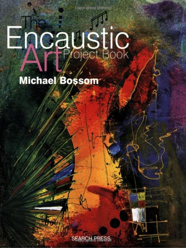 The Encaustic Art Project Book by Michael Bossom