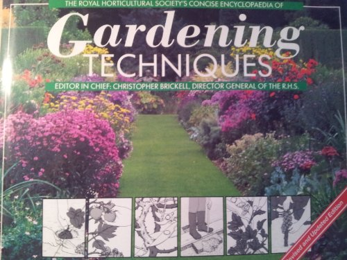 The Royal Horticultural Society Concise Encyclopaedia of Gardening Techniques By Christopher Brickell