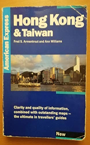 The American Express Guide to Hong Kong and Taiwan By Fred S. Armentrout