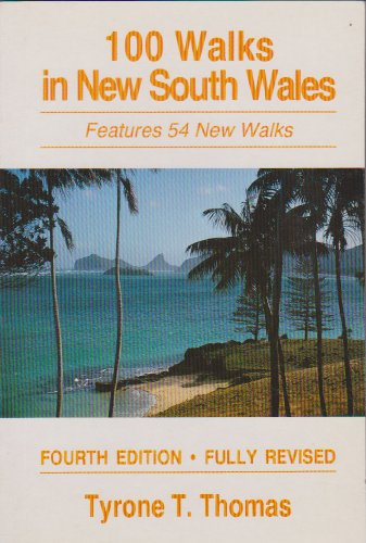 120 Walks in New South Wales By Tyrone T. Thomas