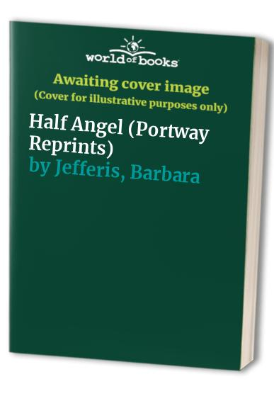 Half Angel By Barbara Jefferis