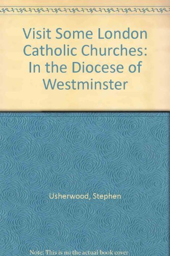 Visit Some London Catholic Churches By Stephen Usherwood