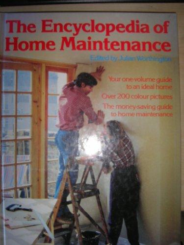 Encyclopaedia of Home Maintenance By Edited by Julian Worthington