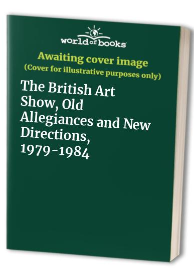 British Art Show, 1979-84 By Arts Council