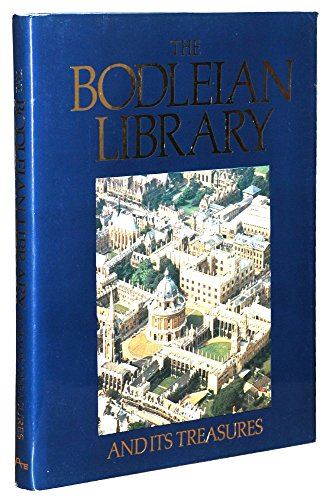 The Bodleian Library and Its Treasures, 1320-1700 By David Rogers