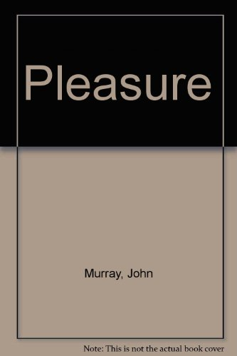 Pleasure By John Murray