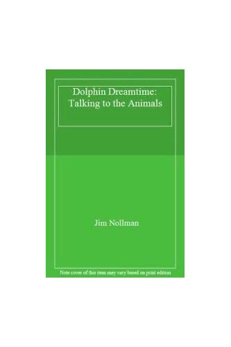 Dolphin Dreamtime By Jim Nollman