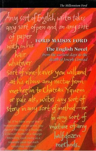 The English Novel: From the Earliest Days to the Death of Joseph Conrad by Ford Madox Ford