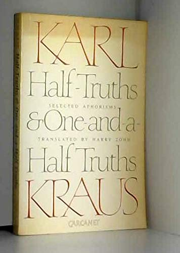 Half Truths and One-and-a-half Truths By Karl Kraus