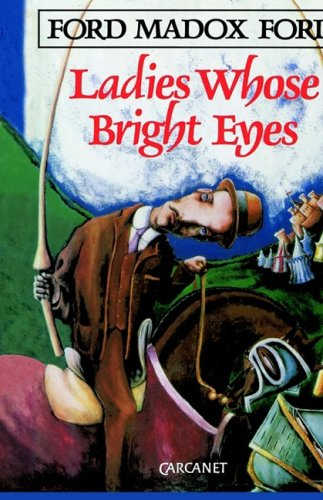 Ladies Whose Bright Eyes By Ford Madox Ford