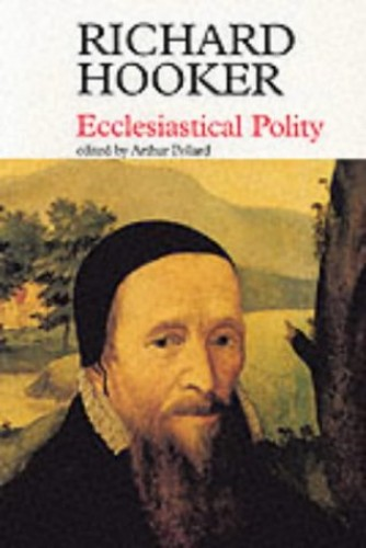 Ecclesiastical Polity By Richard Hooker