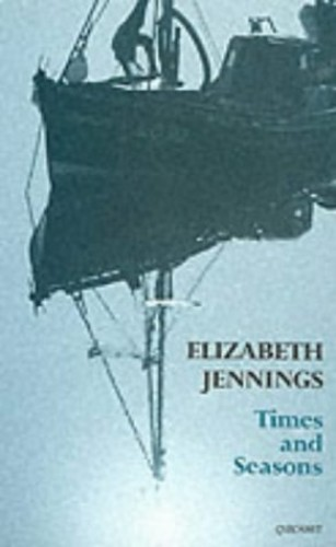 Times and Seasons By Elizabeth Jennings