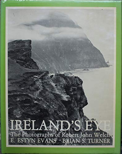 Ireland's eye: The photographs of Robert John Welch (Series / Ulster Museum) By R. J Welch