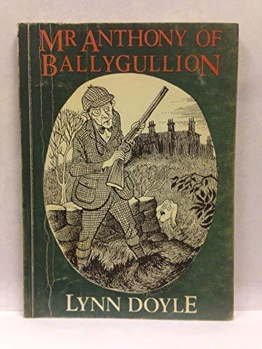 Mr. Anthony of Ballygullion By Lynn Doyle