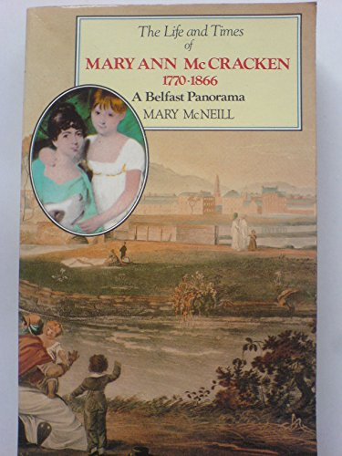The Life and Times of Mary Ann McCracken, 1770-1866 von Mary McNeill