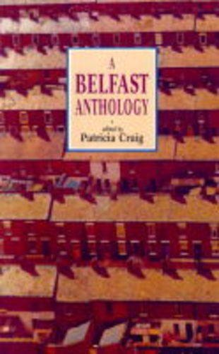 The Belfast Anthology By Patricia Craig