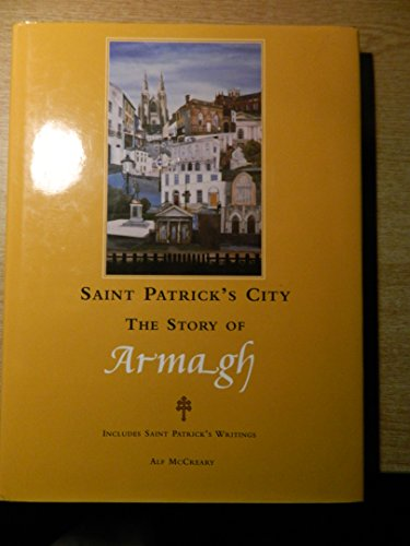 St.Patrick's City: The Story of Armagh by Alf McCreary