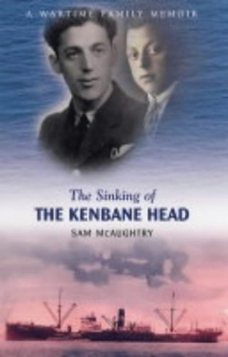 The Sinking of the Kenbane Head By Sam McAughtry