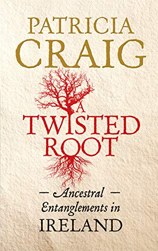 A Twisted Root By Patricia Craig