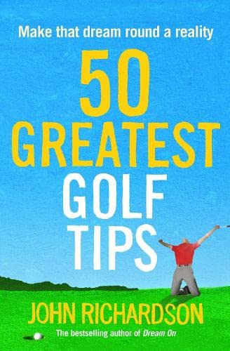50 Greatest Golf Tips By John Richardson