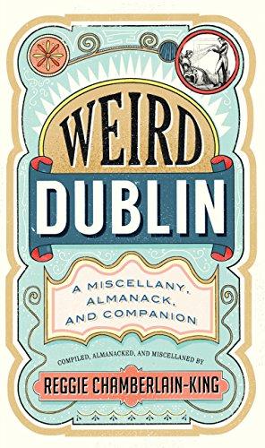 Weird Dublin By Reggie Chamberlain-King