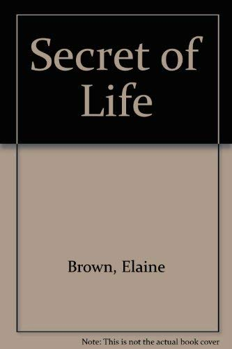 Secret of Life By Elaine Brown