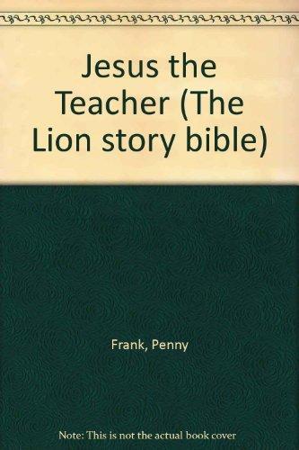 Jesus the Teacher By Penny Frank