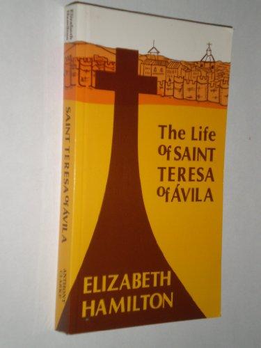 The Life of Saint Teresa of Avila By Elizabeth Hamilton