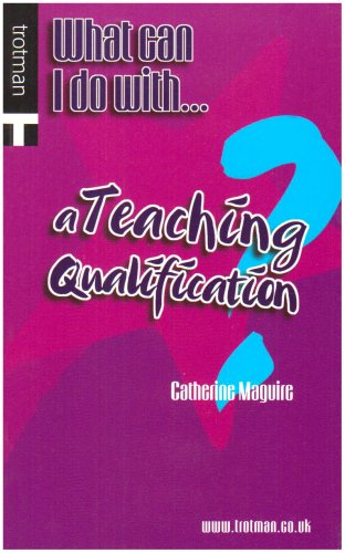 What Can I Do with a Teaching Qualification? By Catherine Maguire