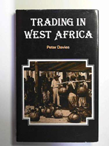 Trading in West Africa By Peter N. Davies