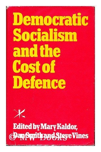 Democratic Socialism and the Cost of Defence by Mary Kaldor