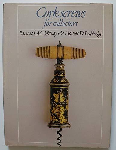 Corkscrews for Collectors By Bernard M. Watney