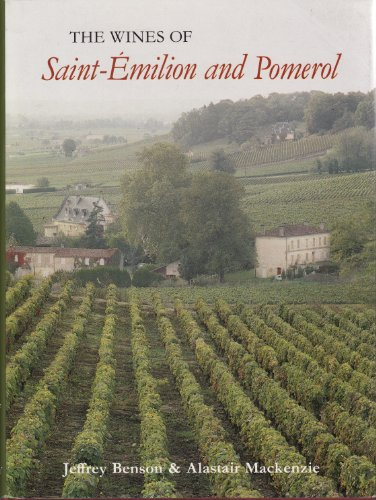 The Wines of St. Emilion and Pomerol by Jeffrey Benson