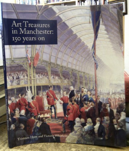 Art Treasures in Manchester By Tristram Hunt