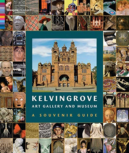 Kelvingrove Art Gallery and Museum: Souvenir guidebook By Curators of the Kelvingrove Art Gallery