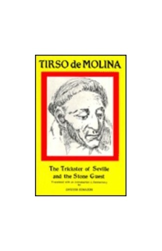 The Trickster of Seville and the Stone Guest By Tirso De Molina