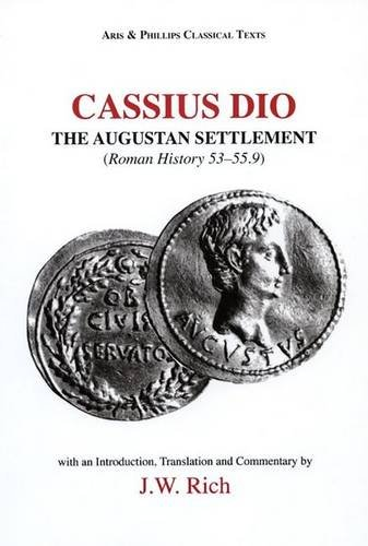 Cassius Dio: The Augustan Settlement By Edited and  John W. Rich