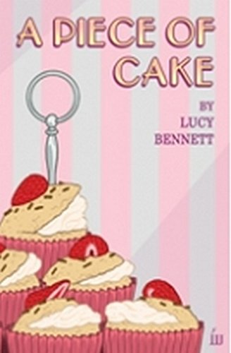 A Piece of Cake By Lucy Bennett