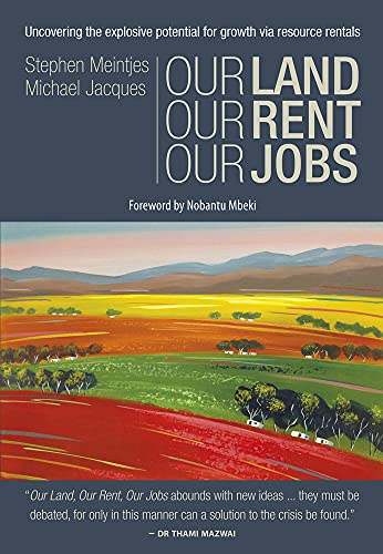 Our Land, Our Rent, Our Jobs By Stephen Meintjes