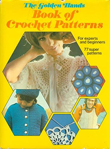 Crochet Patterns (Golden Hands) by Unknown Author