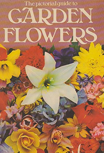 Pictorial Guide to Garden Flowers by
